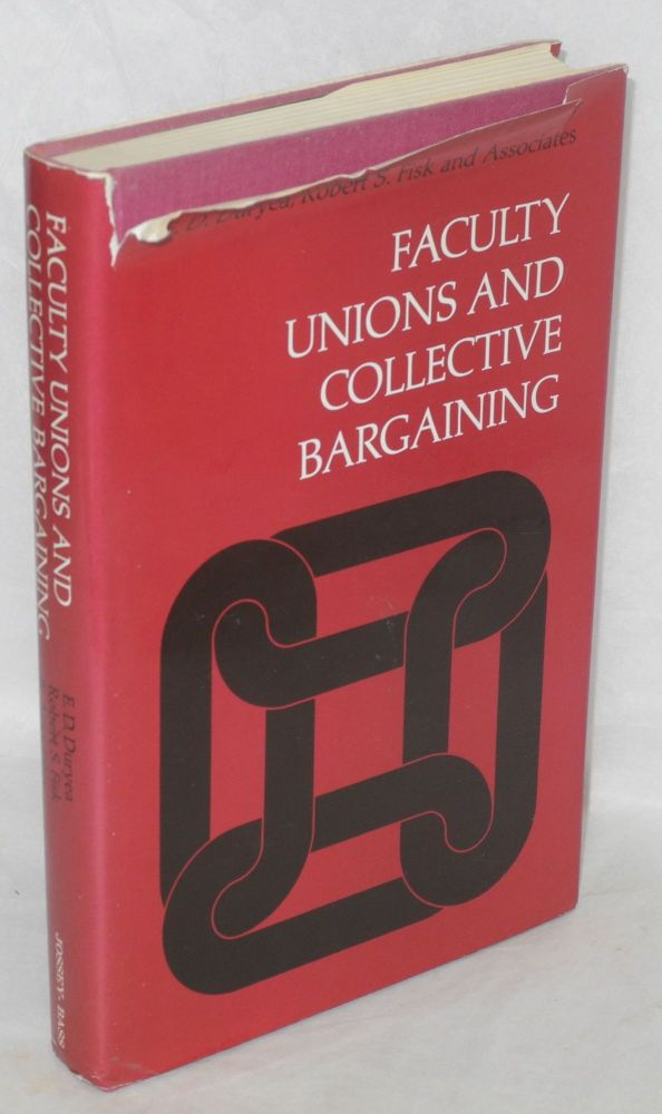 Faculty unions and collective bargaining. E. D. Duryea, eds Robert S. Fisk.