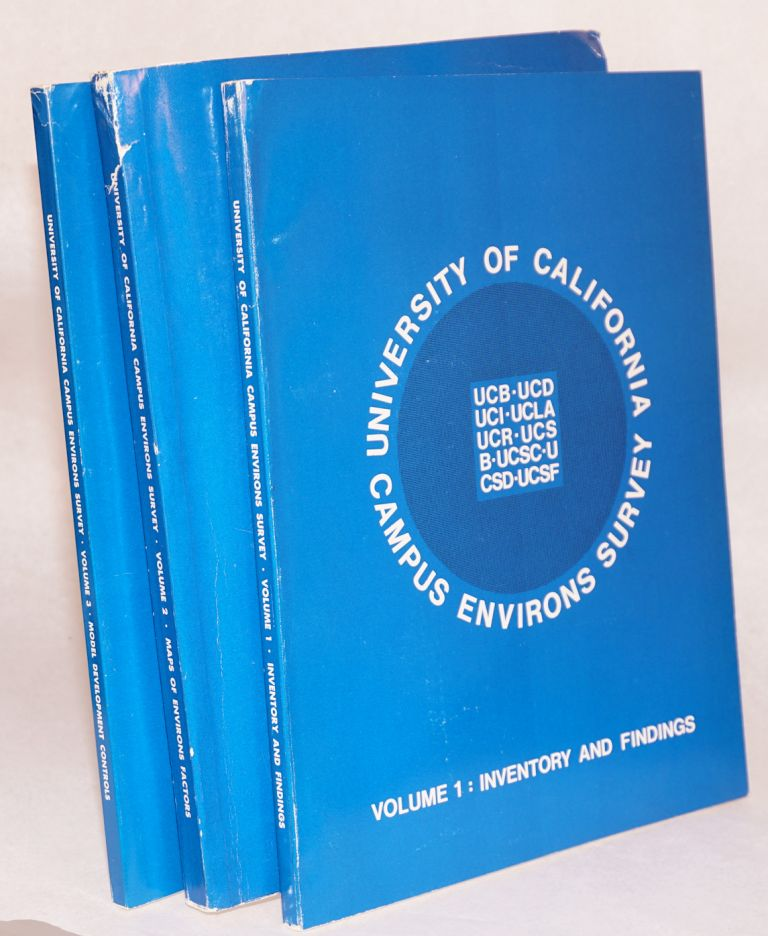 University of California Campus environs survey: volume 1: inventory and findings, volume 2: maps of environs factors, volume 3: model devlopment controls