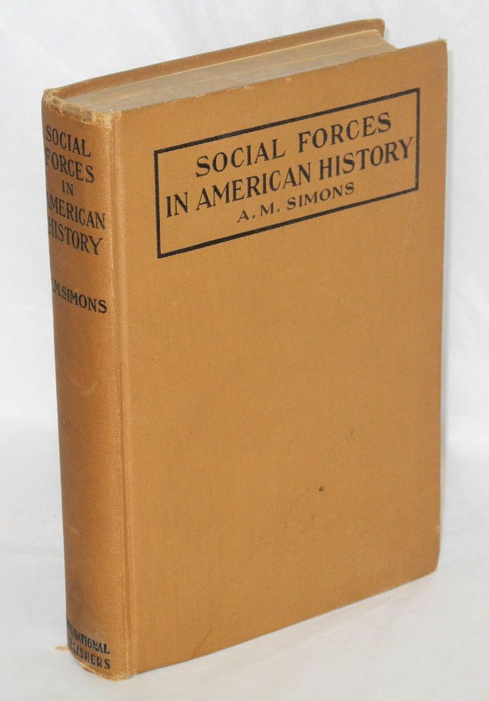 Social forces in American history. Algie Martin Simons.
