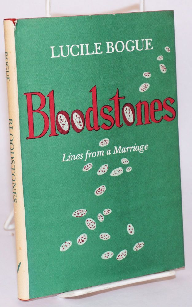 Bloodstones lines from a marriage. Lucile Bogue.