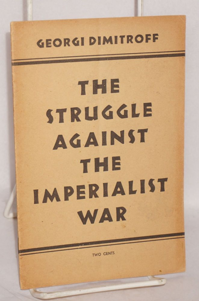 The struggle against the imperialist war. Georgi Dimitroff.