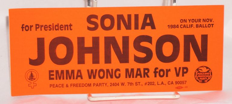 Sonia Johnson for President, Emma Wong Mar for VP [bumper sticker]. Sonia Johnson, Emma Wong Mar.