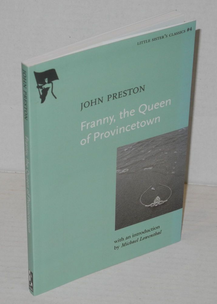 Franny; the queen of Provincetown. John Preston, , Michael Lowenthal.