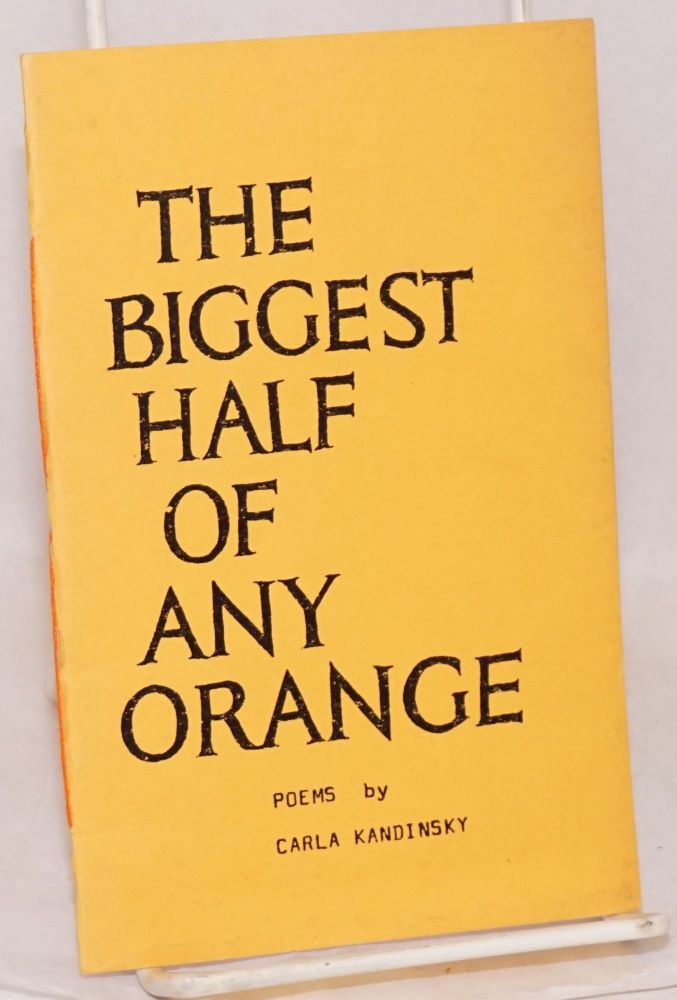 The biggest half of any orange. Carla Kandinsy.
