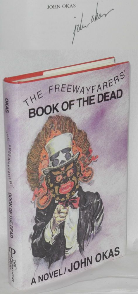 The Freewayfarer's Book of the Dead; second phase of Art in Heaven Cycle - signed. John Okas.