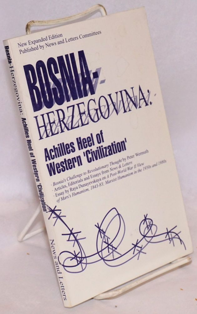 Bosnia-Herzegovina, Achilles Heel of Western civilization: Questions for the Freedom Movement.