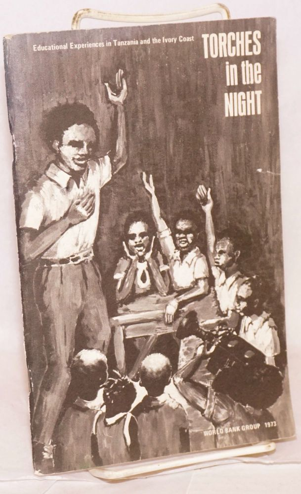 Torches in the night; educational experiences in Tanzania and the Ivory Coast. Peter C. Muncie.