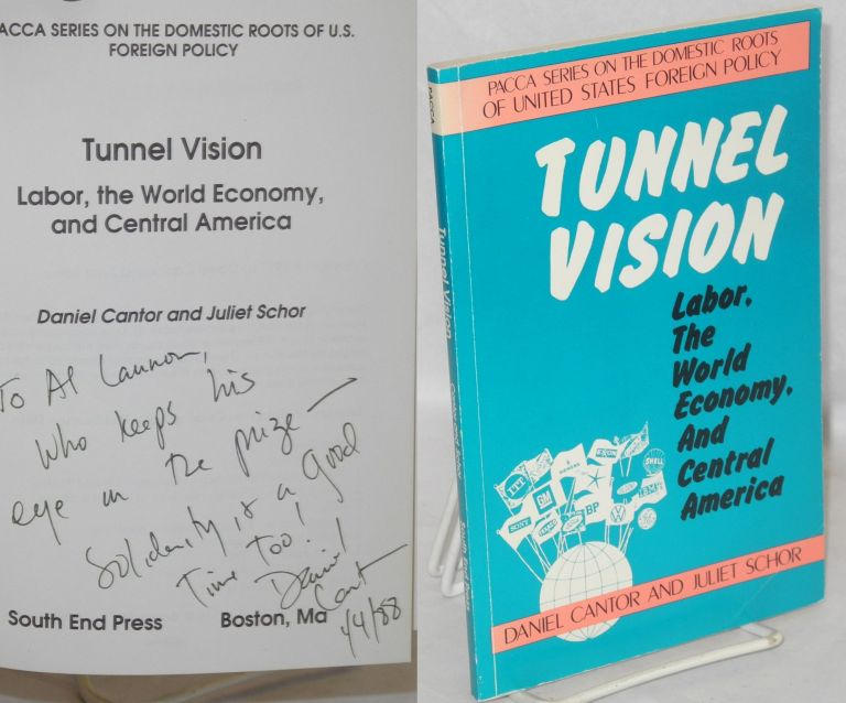 Tunnel vision; labor, the world economy, and Central America. Daniel Cantor, Juliet Schor.