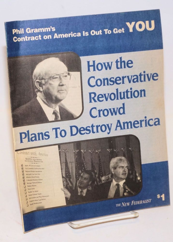 Phil Gramm's Contract on America is out to get YOU. How the Conservative Revolution crowd plans to destroy America. Mel Klenetsky, Jeffrey Steinberg.