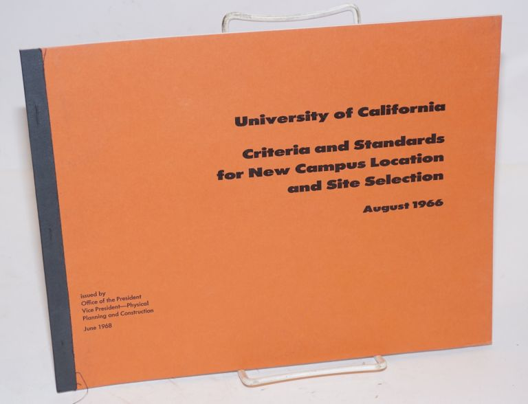 University of California criteria and standards for new campus location and site selection, August 1966