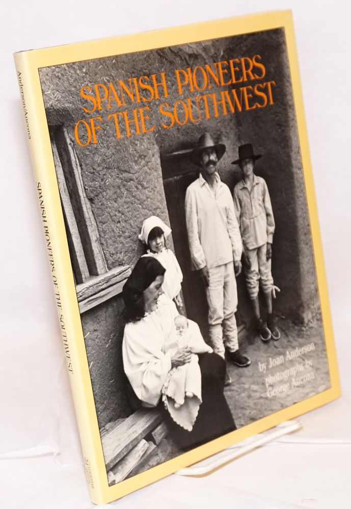 Spanish Pioneers of the Southwest. Joan Anderson, , George Ancona.