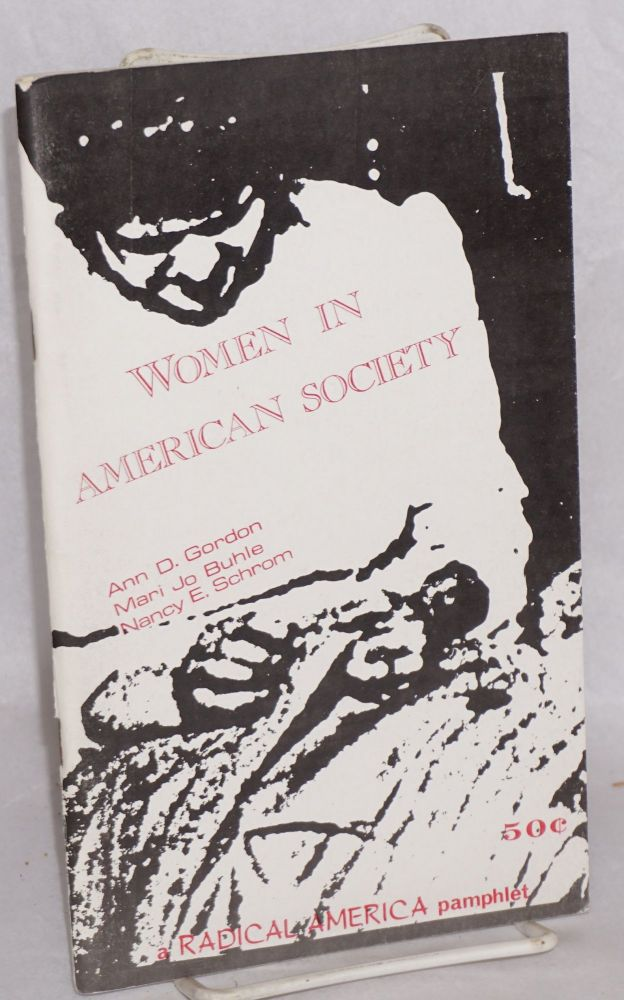 Women in American society. Ann D. Gordon, Nancy E. Schrom, Mari Jo Buhle.