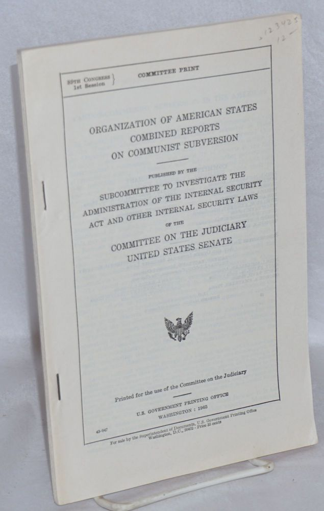 Organization of American states combined reports on communist subversion. United States Senate.