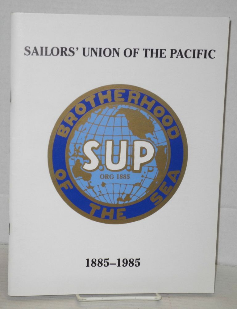 Excerpts from Brotherhood of the sea: a history of the Sailors' Union of the Pacific, 1885-1985. Stephen Schwartz.
