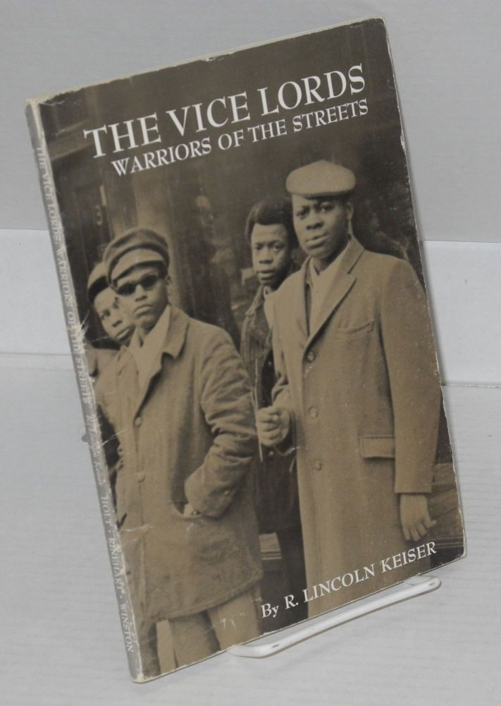 The Vice Lords; warriors of the streets. R. Lincoln Keiser.
