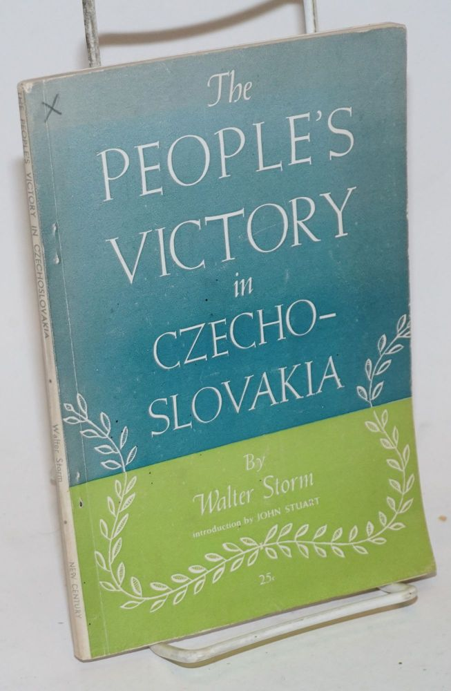 The people's victory in Czechoslovakia. Walter Storm.
