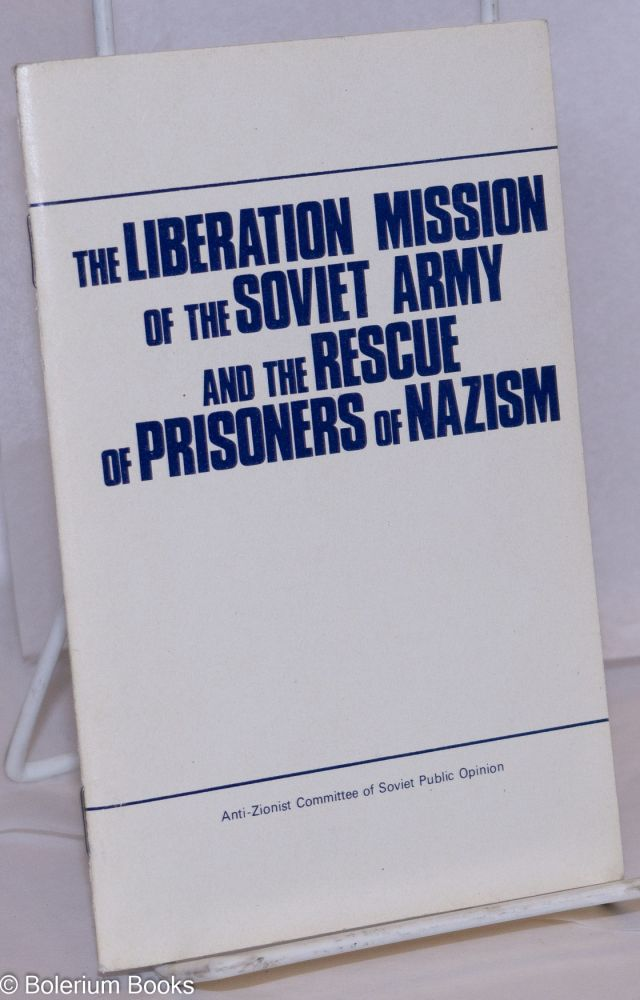 The liberation mission of the Soviet army and the rescue of prisoners of Nazism; press conference of the Anti-Zionist Committee of Soviet Public Opinion, April 9, 1985