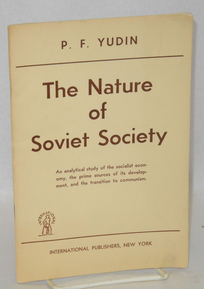 The Nature of Soviet Society: Productive Forces and Relations of Production in the U.S.S.R. P. F. Yudin.
