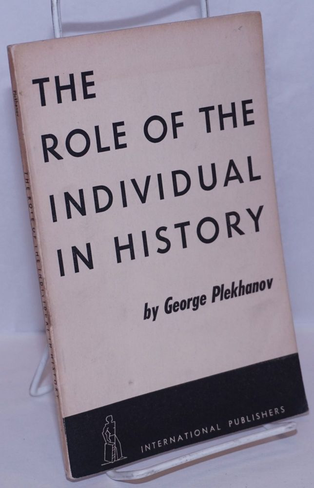 The role of the individual in history. George Plekhanov.