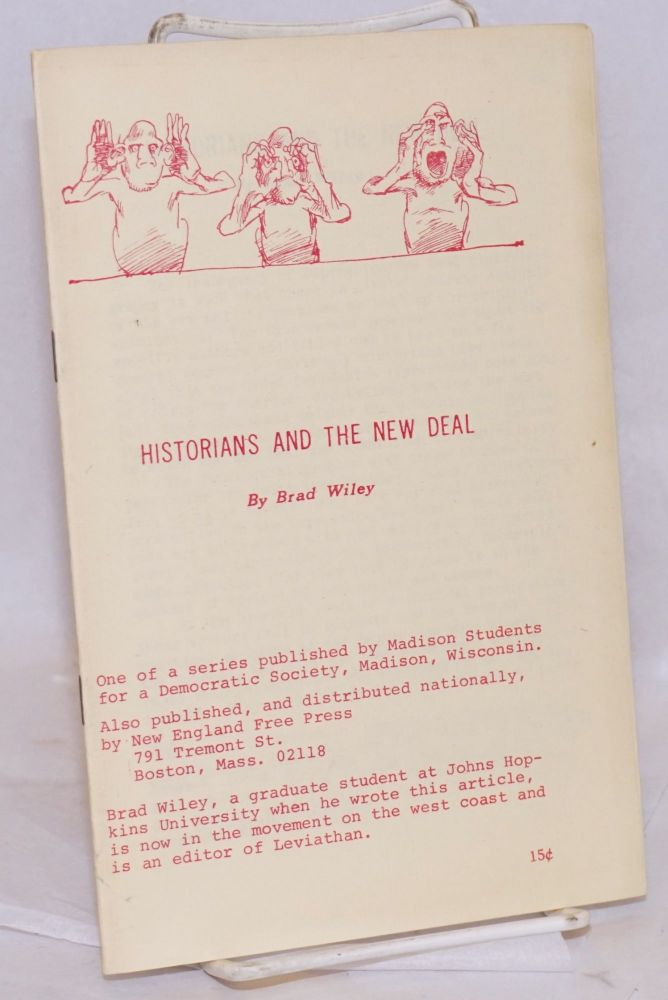 Historians and the New Deal. Brad Wiley.