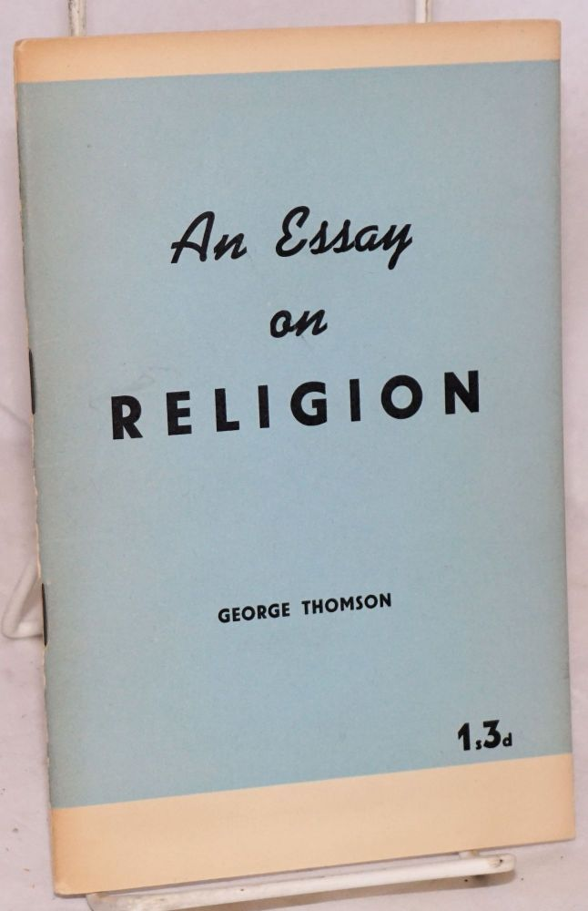 An essay on religion. George Thomson.