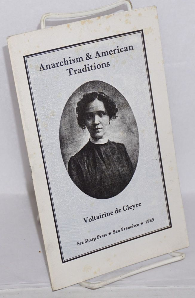 Anarchism and American traditions. Voltairine De Cleyre.