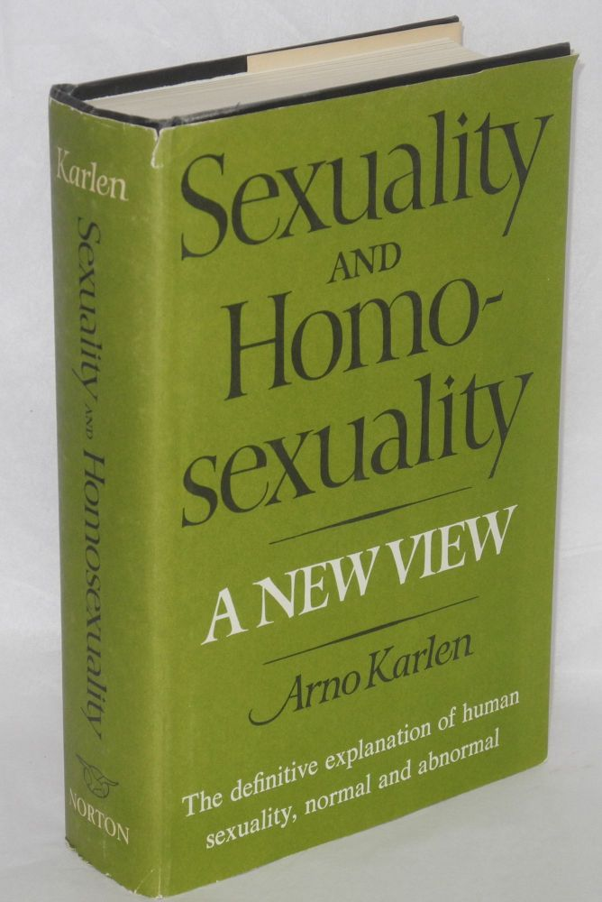 Sexuality and homosexuality; a new view. Arno Karlen.