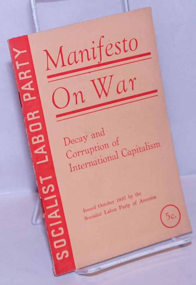 Manifesto on War. Decay and corruption of international capitalism. Arnold Petersen.