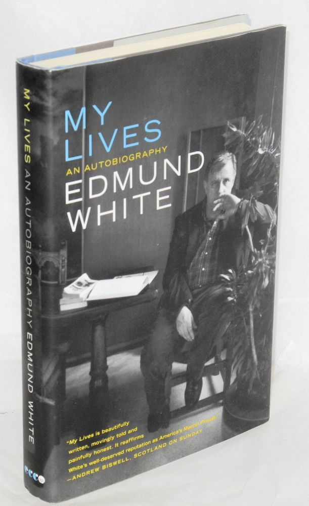 My lives: an autobiography. Edmund White.