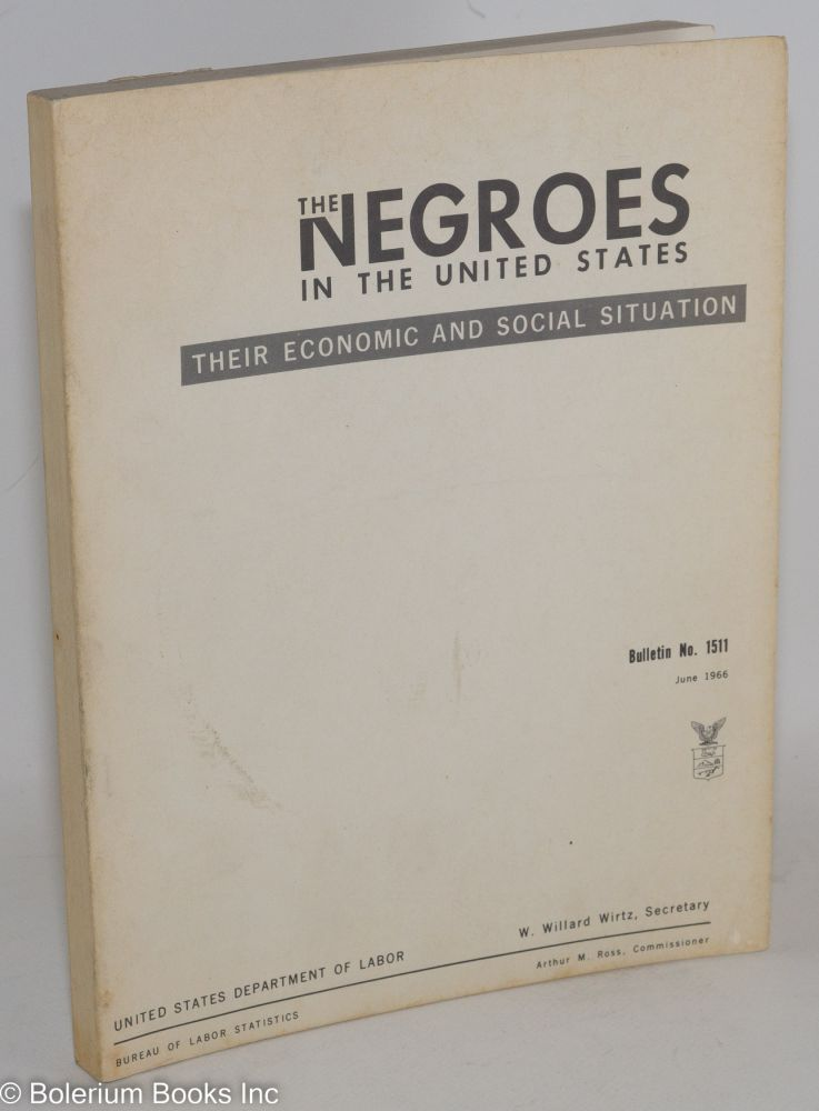 The Negroes in the United States; their economic and social situation. United States. Department of Labor. Bureau of Labor Statistics.
