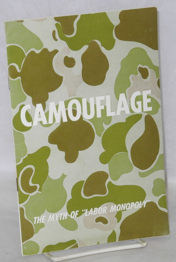 "Camouflage: the myth of ""labor monopoly"""