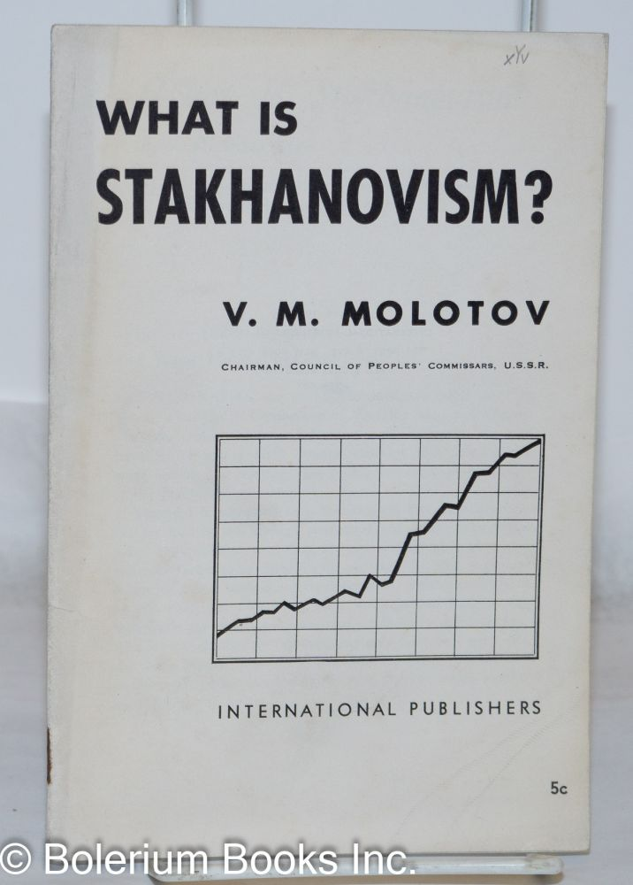 What is Stakhanovism? V. M. Molotov.
