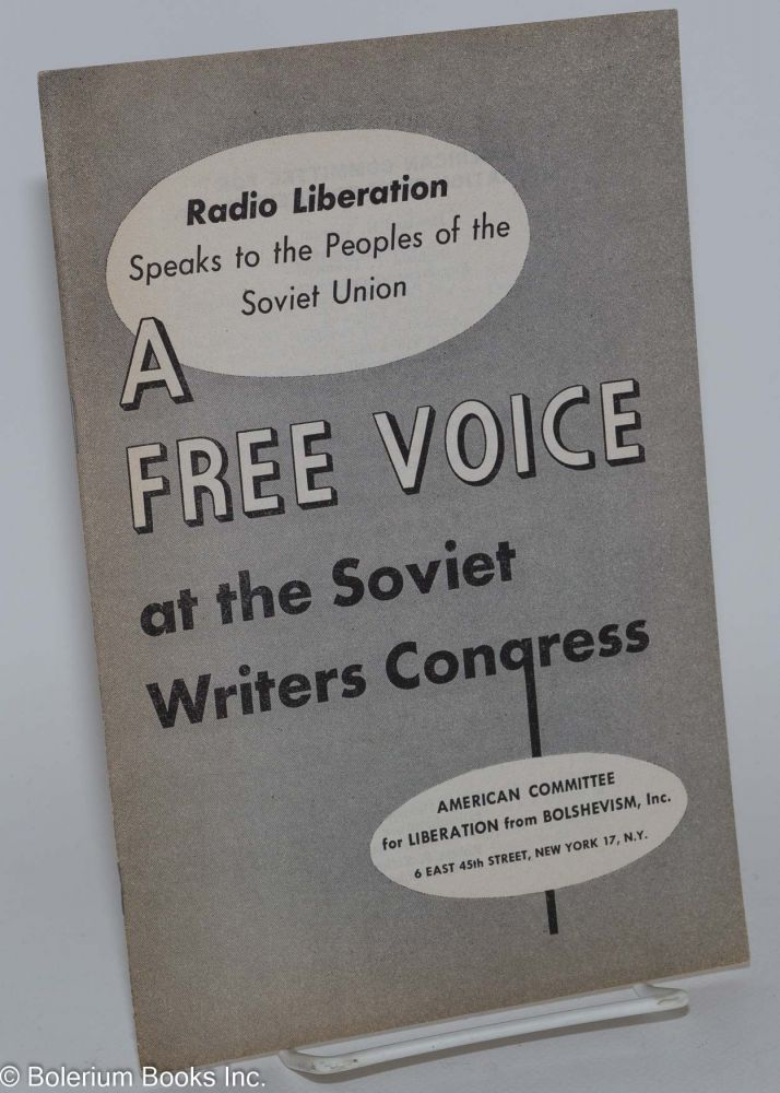 A free voice at the Soviet Writers Congress. Radio Liberation speaks to the peoples of the Soviet...