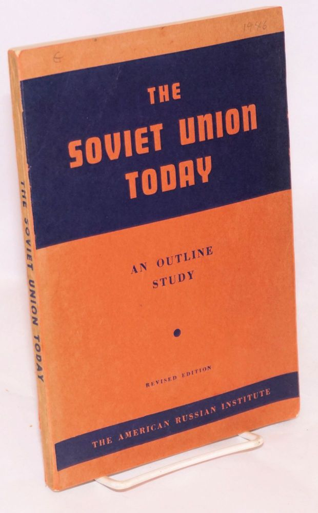 The Soviet Union Today: an outline study. Syllabus and Bibliography.