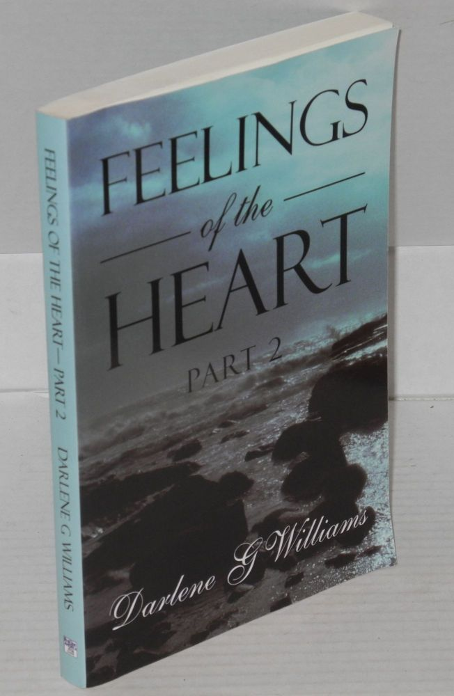 Feelings of the heart; part 2. Darlene G. Williams.