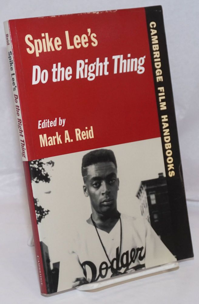 Spike Lee's Do the right thing; edited by Mark A. Reid. Spike Lee.