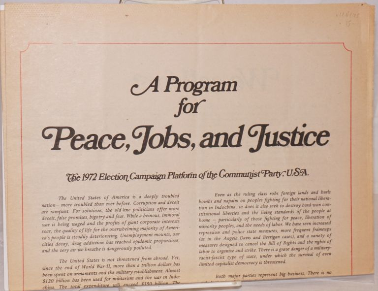 A program for peace, jobs and justice. The 1972 election campaign platform of the Communist Party, USA