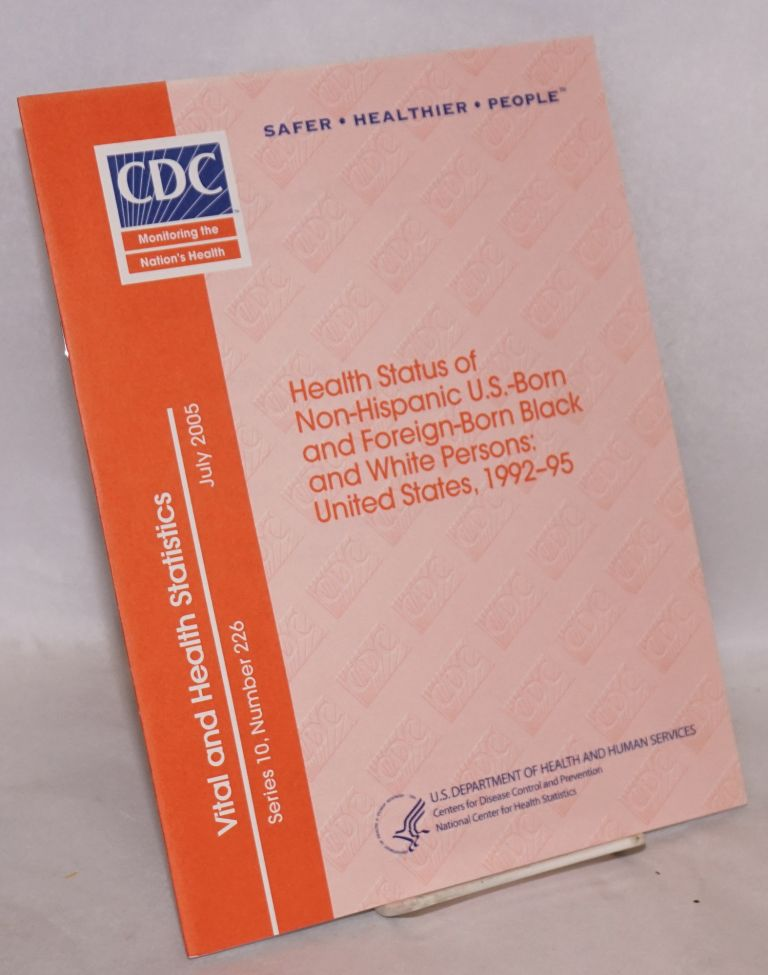 Health status of non-Hispanic U.S.-born and foreign-born black and white persons: United States, 1992-95; data from the National Health Interview survey