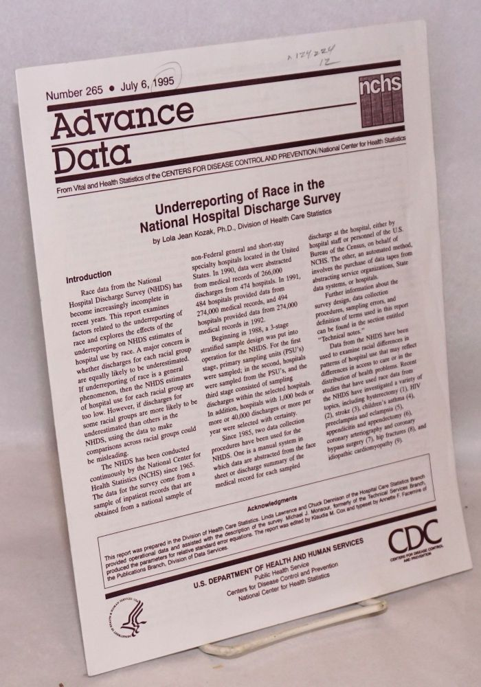 Underreporting of race in the National Hospital Discharge Survey; in Advance Data from Vital and Health Statistics number 265, July 6, 1995. Lola Jean Kozak.