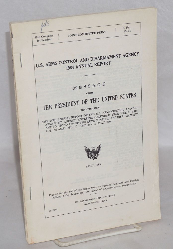 U.S. Arms Control and Disarmament Agency 1984 Annual Report