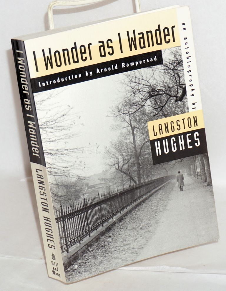 I wonder as I wander; an autobiographical journey;* introduction by Arnold Rampersand. Langston Hughes.
