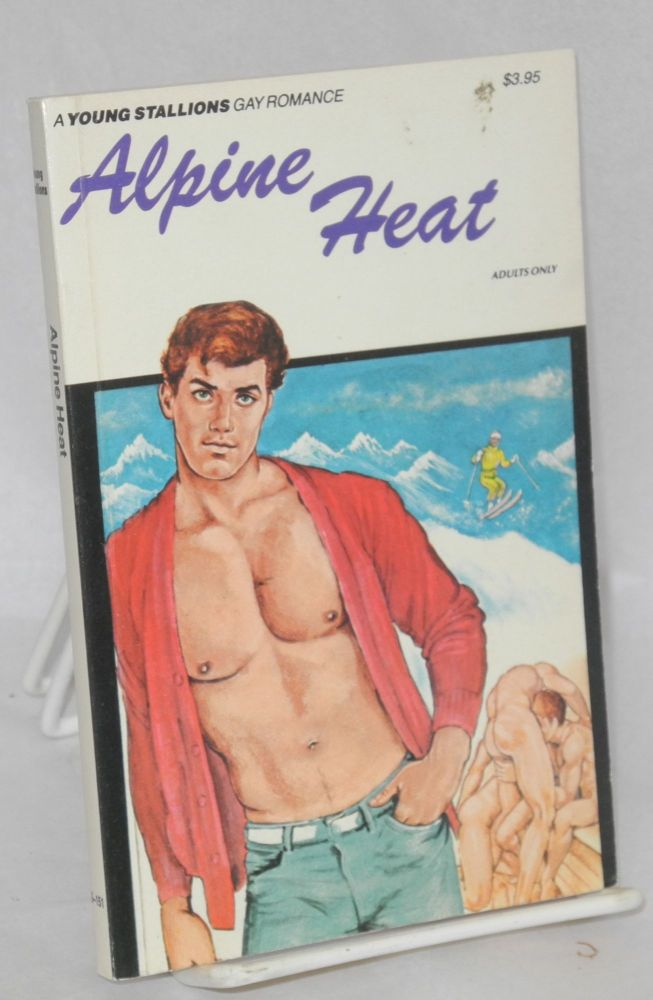 Alpine heat; gay romance. Anonymous.