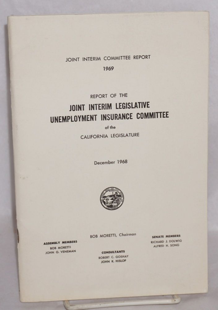 Report of the Joint Interim Legislative Unemployment Insurance Committee of the California Legislature. December 1968. California Legislature.