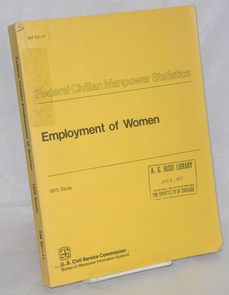 Study of employment of women in the federal government, 1975. United States Civil Service Commission.