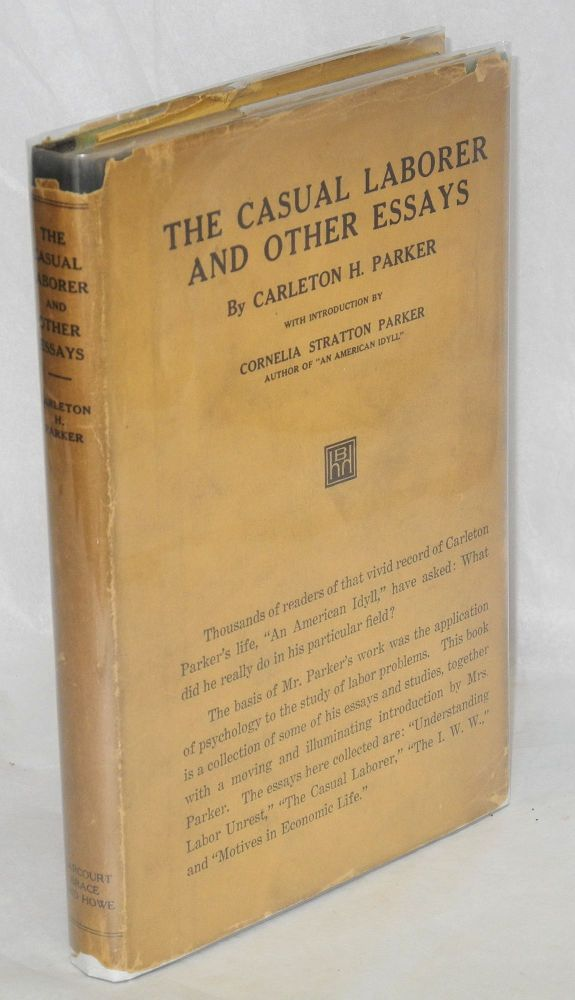The casual laborer and other essays. With introduction by Cornelia Stratton Parker. Carleton H. Parker.