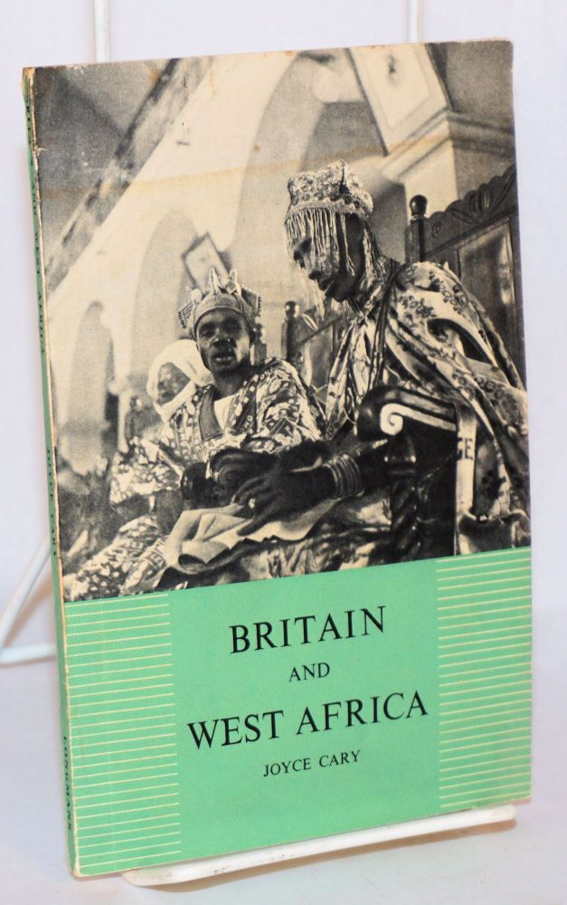 Britain and West Africa; revised edition. Joyce Cary.