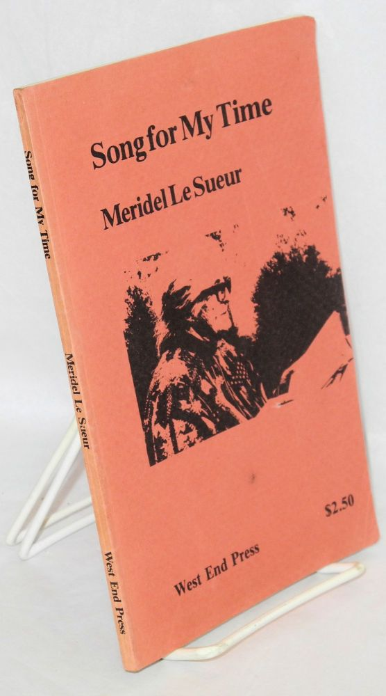 Song for my time; stories of the period of repression. Meridel Le Sueur.