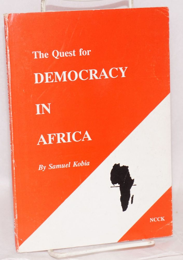 The quest for democracy in Africa. Samuel Kobia.