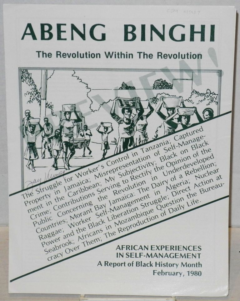Abeng Binghi: the revolution within the revolution. African experiences in self-management, a report of Black History Month, February, 1980. Jay Kinney, illustrator.