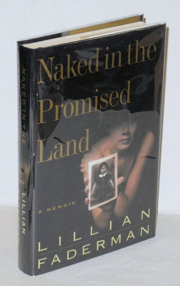 Naked in the promised land; a memoir. Lillian Faderman.